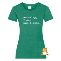 Actually I can Ladies T-shirt