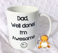 Dad, Well done I'm Awesome Mug, Father's Day, Dad Gift, Printed Mug, Perfect Gift, Daddy